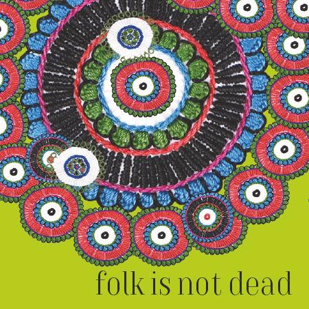 Folk is not dead